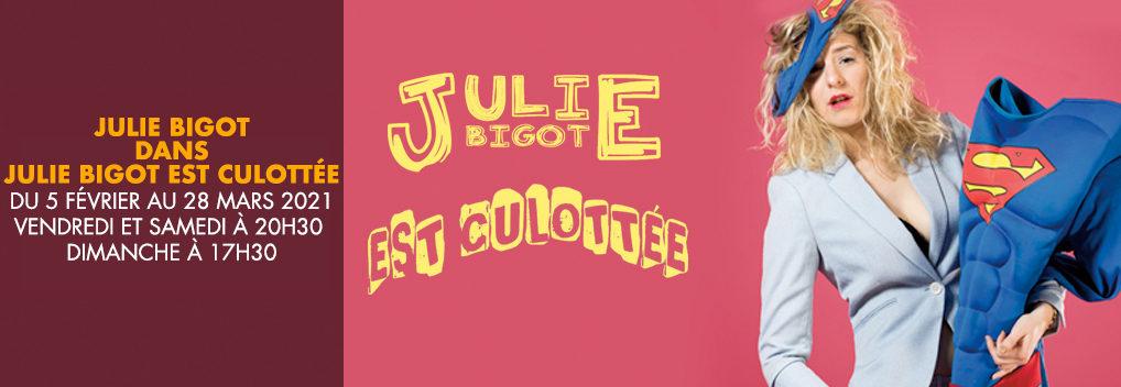 JULIE BIGOT dans JULIE BIGOT EST CULOTTÉE